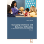 Managing Emotional and Behaviour Difficulties - To Retain Rather than Exclude Children from Schools