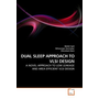 DUAL SLEEP APPROACH TO VLSI DESIGN - A NOVEL APPROACH TO LOW LEAKAGE AND AREA EFFICIENT VLSI DESIGN