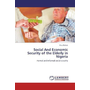 Social And Economic Security of the Elderly in Nigeria - Formal and Informal social security