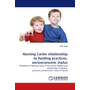 Nursing Caries relationship to feeding practices, socioeconomic status - Prevalence of Nursing Caries in Pre-school children and relationship to feeding practices,socioeconomic status of family