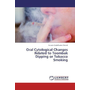 Oral Cytological Changes Related to Toombak Dipping or Tobacco Smoking