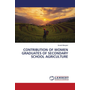CONTRIBUTION OF WOMEN GRADUATES OF SECONDARY SCHOOL AGRICULTURE