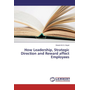 How Leadership, Strategic Direction and Reward affect Employees