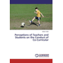 Perceptions of Teachers and Students on the Conduct of Co-Curricular