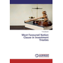 Most Favoured Nation Clause in Investment Treaties