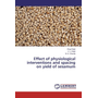 Effect of physiological interventions and spacing on yield of sesamum