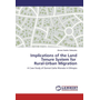 Implications of the Land Tenure System for Rural-Urban Migration