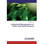 Integrated Management of Onion and Garlic Diseases