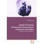 Speed of Human Information Processing in Psychiatric Disorders