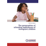 The geographies of schooling experiences of immigrant children