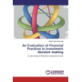 An Evaluation of Financial Practices in investment decision making