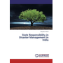 State Responsibility in Disaster Management in India