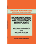 Biomonitoring Air Pollutants with Plants