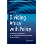 Dividing Africa with Policy - The Influence of the Union for the Mediterranean on the Unity and Security of Africa