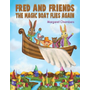 Fred and Friends - The Magic Boat Flies Again