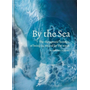 By the Sea: The Therapeutic Benefits of Being In, on and by the Water