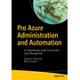 Pro Azure Administration and Automation - A Comprehensive Guide to Successful Cloud Management