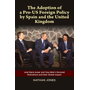The Adoption of a Pro-Us Foreign Policy by Spain and the United Kingdom: Jose Maria Aznar and Tony Blair's Personal Motivations and Their Global Impac