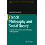 French Philosophy and Social Theory - A Perspective for Ethics and Philosophy of Management