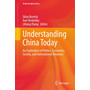 Understanding China Today - An Exploration of Politics, Economics, Society, and International Relations
