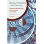 Revolutionizing the Sciences - European Knowledge in Transition, 1500-1700
