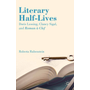 Literary Half-Lives - Doris Lessing, Clancy Sigal, and Roman à Clef
