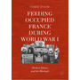 Feeding Occupied France during World War I - Herbert Hoover and the Blockade