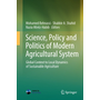 Science, Policy and Politics of Modern Agricultural System - Global Context to Local Dynamics of Sustainable Agriculture