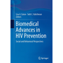 Biomedical Advances in HIV Prevention - Social and Behavioral Perspectives