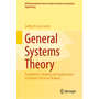 General Systems Theory - Foundation, Intuition and Applications in Business Decision Making