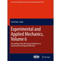 Experimental and Applied Mechanics, Volume 6 - Proceedings of the 2011 Annual Conference on Experimental and Applied Mechanics