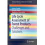 Life Cycle Assessment of Forest Products - Challenges and Solutions