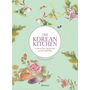 The Korean Kitchen - 75 Healthy, Delicious and Easy Recipes