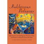 Bakhtinian Pedagogy - Opportunities and Challenges for Research, Policy and Practice in Education Across the Globe