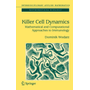Killer Cell Dynamics - Mathematical and Computational Approaches to Immunology