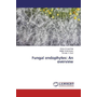Fungal endophytes: An overview