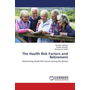 The Health Risk Factors and Retirement - Determining Health Risk Factors among the Retired
