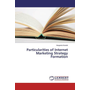 Particularities of Internet Marketing Strategy Formation
