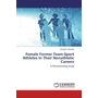Female Former Team-Sport Athletes In Their Nonathletic Careers - A Phenomenology Study