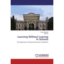 Learning Without Leaning In Schools - The Importance of School Structures in Education