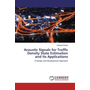 Acoustic Signals for Traffic Density State Estimation and Its Applications - A Design and Development Approach