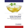 Labneh cheese Spread Quality and Shelf life - Effects of different TSC on quality and shelf life of olive oil mixed labneh cheese spread