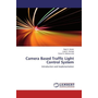 Camera Based Traffic Light Control System - Introduction and Implementation