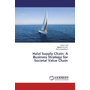 Halal Supply Chain: A Business Strategy for Societal Value Chain