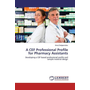 A CEF Professional Profile for Pharmacy Assistants - Developing a CEF based professional profile and sample material design