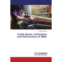 Credit Access, Institutions and Performance of SMEs