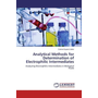 Analytical Methods for Determination of Electrophilic Intermediates - Analyzing Electrophilic Intermediates in Biological Fluids