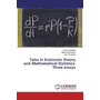 Tales in Economic theory and Mathematical Statistics: Three essays