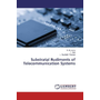 Substratal Rudiments of Telecommunication Systems