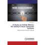 A Study on Safety Metrics for Safety-Critical Computer Systems - Software Safety Assessment Methods
